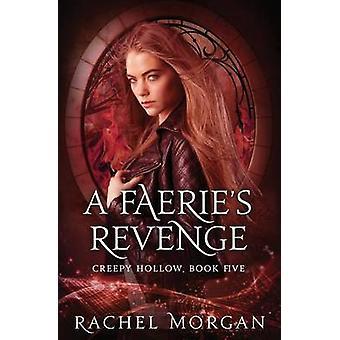 A Faeries Revenge by Morgan & Rachel