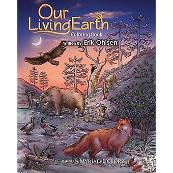 Our Living Earth Coloring Book Coloring pages of Nature Wild Animals Biology Ecology Mandalas by Ohlsen & Erik