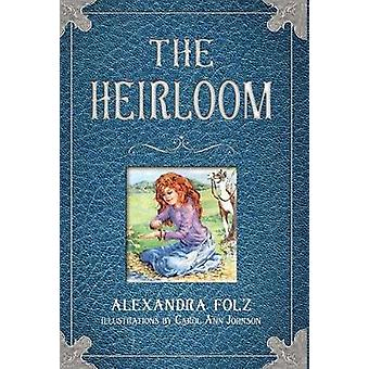 The Heirloom by Folz & Alexandra