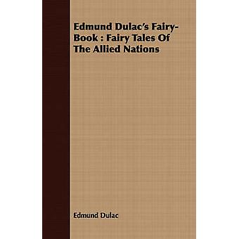 Edmund Dulacs FairyBook  Fairy Tales Of The Allied Nations by Dulac & Edmund