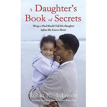 A Daughters Book of Secrets by Johnson & Robin K.