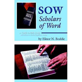 Sow Scholars of Word by Boddie & Elinor N.