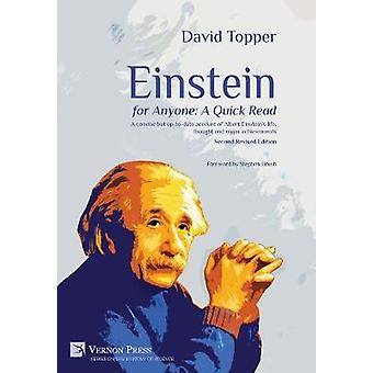 Einstein for Anyone A Quick Read  Second Revised Edition A Concise But UpToDate Account of Albert Einsteins Life Thought and Major Achievements by Topper & David