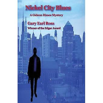 Nickel City Blues A Gideon Rimes Mystery by Ross & Gary Earl