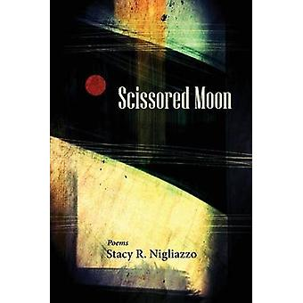 Scissored Moon by Nigliazzo & Stacy R.