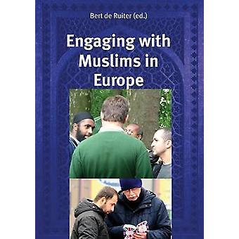 Engaging with Muslims in Europe by De Ruiter & Bert