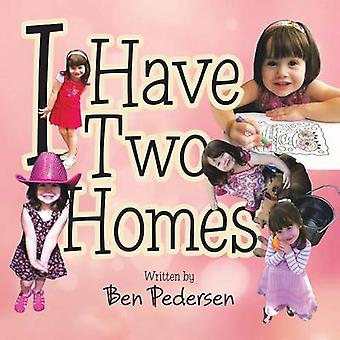 I Have Two Homes by Pedersen & Ben