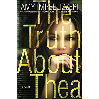 The Truth About Thea by Impellizzeri & Amy