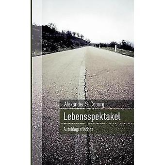 LebensspektakelAutobiographisches by Coburg & Alexander S.