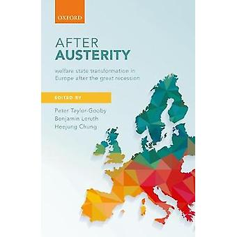 After Austerity - Welfare State Transformation in Europe After the Gre