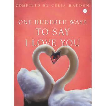 One Hundred Ways to Say I Love You by Celia Haddon - 9780340721414 Bo