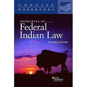 Principles of Federal Indian Law by Matthew Fletcher - 9781634606233