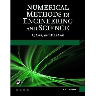 Numerical Methods in Engineering and Science (C - C++ - and MATLAB) b