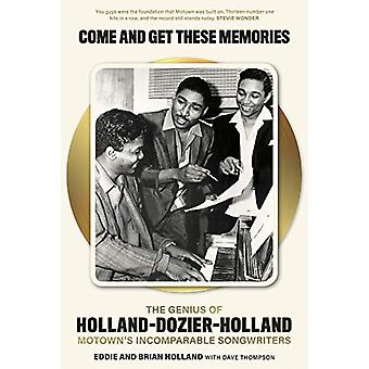 Come and Get These Memories - The Story of Holland-Dozier-Holland - Mo