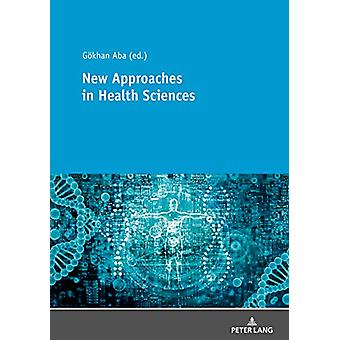 New Approaches in Health Sciences - New Methods and Developments in He