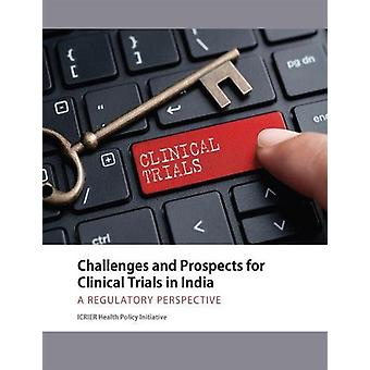 Challenges and Prospects for Clinical Trials in India - A Regulatory P