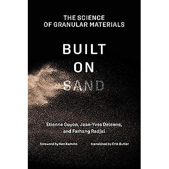 Built on Sand - The Science of Granular Materials by Etienne Guyon - 9