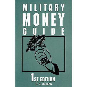 Military Money Guide by Phillip J. Budahn - 9780811725576 Book