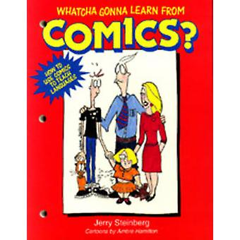 Whatcha Gonna Learn from Comics? by Jerry Steinberg - 9780887510373 B