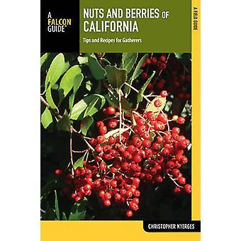 Nüsse und Beeren von Kalifornien - Tipps und Rezepte für Sammler von Chr