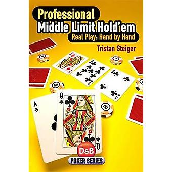 Professional Middle Limit Hold 'em - Real Play - Hand by Hand by Trist