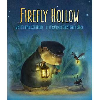 Firefly Hollow by Alison McGhee - Christopher Denise - 9781442423367