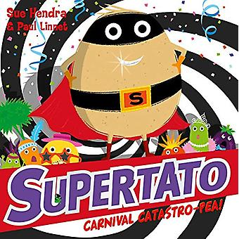 Supertato Carnival Catastro-Pea! by Sue Hendra - 9781471171727 Book