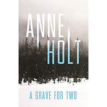 A Grave for Two by Anne Holt - 9781786498694 Book