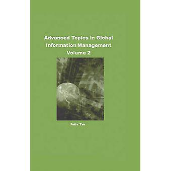 Advanced Topics in Global Information Management - v. 2 by Felix B. Ta