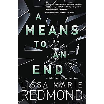 A Means to An End - A Cold Case Investigation - Book 3 by Lissa Marie R