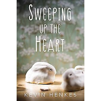 Sweeping Up the Heart by Kevin Henkes - 9780062852564 Book