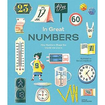 In Great Numbers - How Numbers Shape the World We Live in by Isabel Li