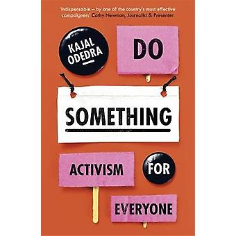 Do Something - Aktivism för alla av Kajal Odedra - 9781529355468 B