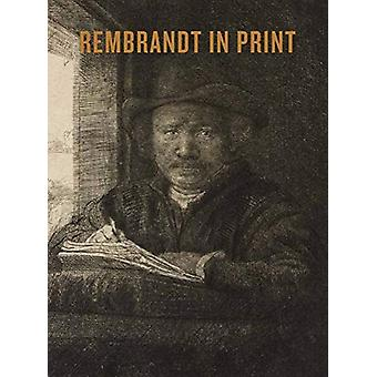 Rembrandt in Print by Camp & A.