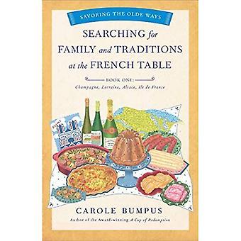 Alla ricerca di famiglia e tradizioni al tavolo francese, Libro Uno