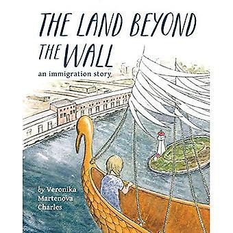 Land Beyond de muur: een verhaal van de immigratie