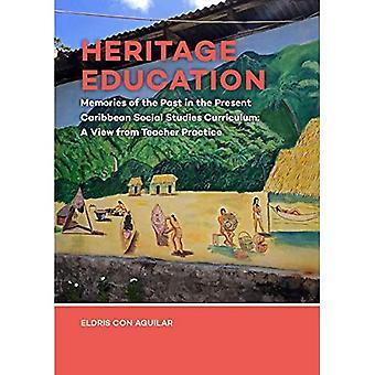 Educação patrimonial: Memórias do Passado no Presente Currículo de Estudos Sociais do Caribe: Uma Visão da Prática docente