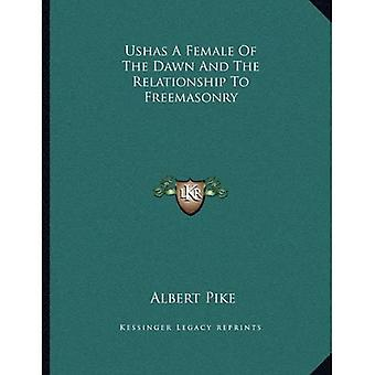 Ushas a Female of the Dawn and the Relationship to Freemasonry