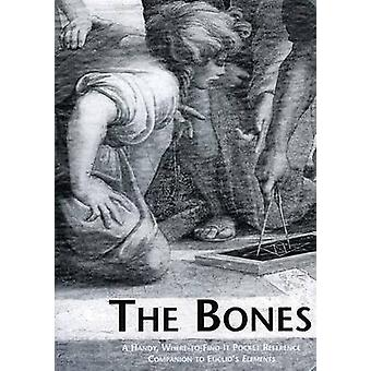 The Bones: A Handy Where-To-Find-It Pocket Reference Companion to Euclid's Elements