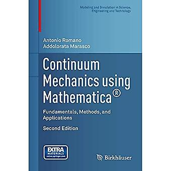 Continuum Mechanics using Mathematica�: Fundamentals, Methods, and Applications (Modeling and Simulation in Science...