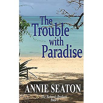 The Trouble with Paradise by Annie Seaton - 9780648556305 Book