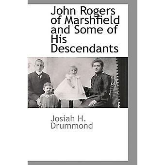 John Rogers of Marshfield and Some of His Descendants by Josiah H Dru