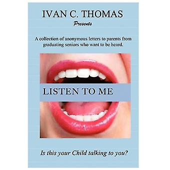 Listen to Me by Ivan Thomas - 9781453576540 Book