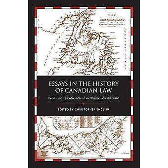 Essays in the History of Canadian Law - Two Islands - Newfoundland and