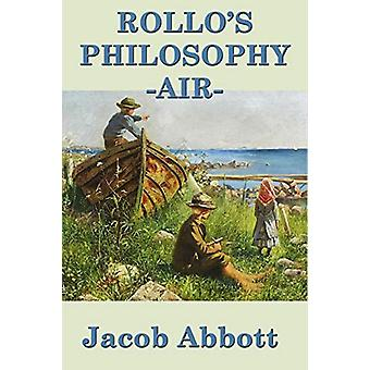 Rollo's Philosophy - Air by Jacob Abbott - 9781515417545 Book