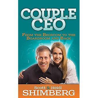 CoupleCEO - Makuuhuoneesta kokoushuoneeseen ja takaisin Scott Shimbe