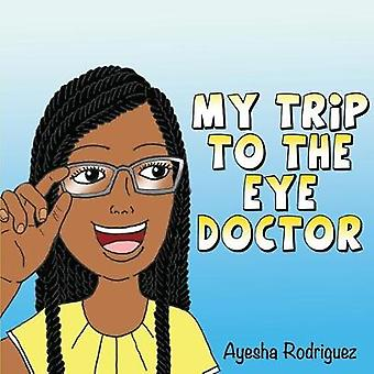 My Trip to the Eye Doctor by Ayesha Rodriguez - 9781792323980 Book