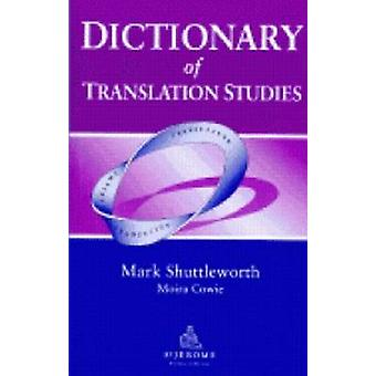 Dictionary of Translation Studies by Mark Shuttleworth - 978190065003