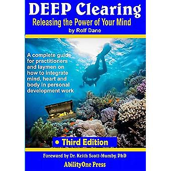 Deep Clearing - Releasing the Power of Your Mind -3rd Edition by Rolf