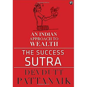 The Success Sutra - An Indian Approach To Wealth by Devdutt Pattanaik